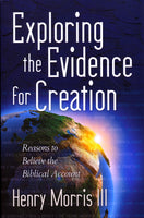 Exploring the Evidence for Creation by Henry Morris III