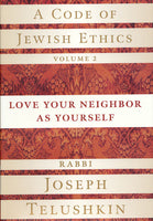 A Code of Jewish Ethics Vol 2 by Rabbi Joseph Telushkin