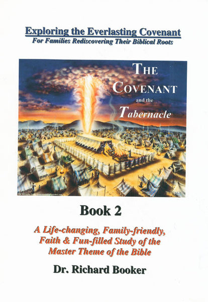The Covenant and the Tabernacle by Dr. Richard Booker