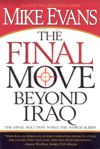 The Final Move Beyond Iraq  by Michael D Evans*