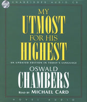 My Utmost For His Highest (Audio book on CD) by Oswald Chambers