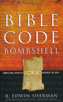 Bible Code Bombshell by R. Edwin Sherman