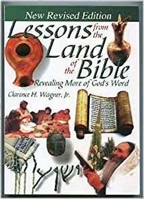 Lessons from the Land of the Bible  by Clarence Wagner