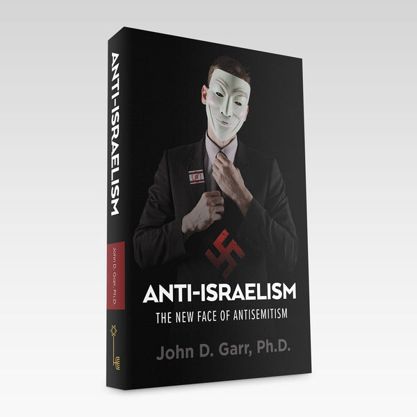 Anti-Israelism: The New Face of Antisemitism   by Dr. John Garr
