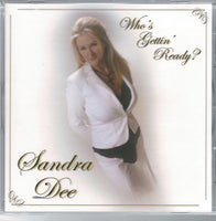 Who's Gettin' Ready?  CD  by Sandra Dee