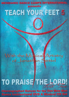 Teach Your Feet to Praise The Lord Volume 5 part 2