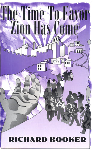 The Time to Favor Zion Has Come by Dr. Richard Booker