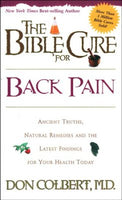 The Bible Cure for Back Pain   by Don Colbert M.D.**