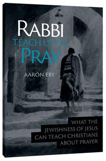 Rabbi, Teach Us to Pray