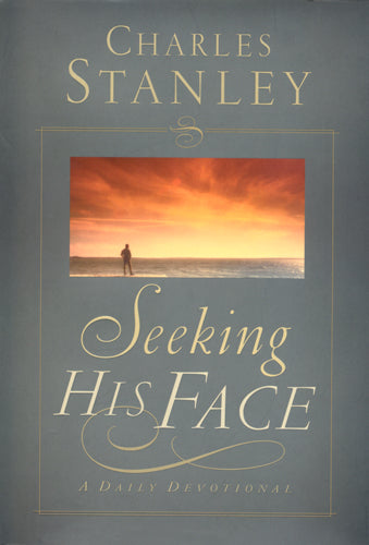 Seeking His Face by Charles Stanley