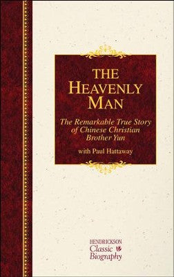 The Heavenly Man: The True Story of Brother Yun - by Paul Attaway