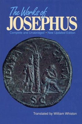 The Works of Josephus: Updated Edition, Complete and Unabridged - William Whiston