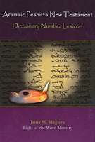 Aramaic Peshitta New Testament - Dictionary Number Lexicon by Janet Magiera
