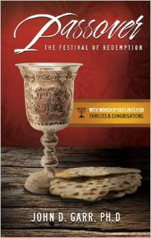 """Passover: The Festival of Redemption"" by Dr. John Garr"