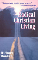 Radical Christian Living by Dr. Richard Booker