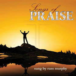 Songs of Praise   CD - Russ Murphy*