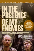 In the Presence of My Enemies by Gracia Burnham