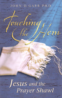Touching the Hem: Jesus and the Prayer Shawl by John Garr