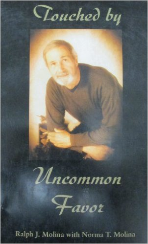 Touched by Uncommon Favor  by Ralph & Norma Molina