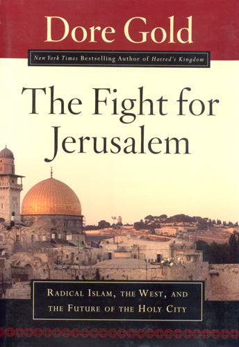 The Fight for Jerusalem by Dore Gold