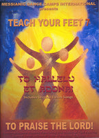 Teach Your Feet to Praise The Lord Volume 7
