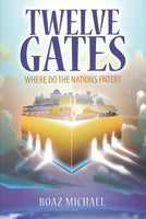 Twelve Gates by Boaz Michael