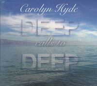 Deep Calls To Deep CD by Carolyn Hyde