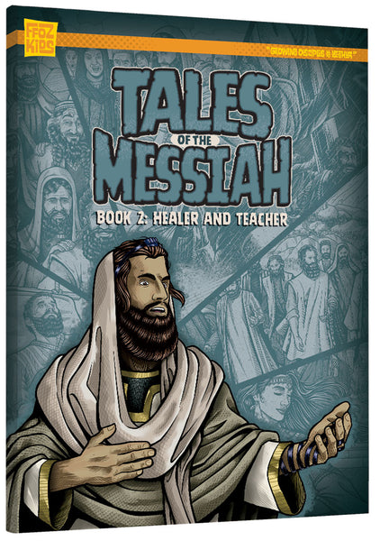 Tales of the Messiah: Book 2: Healer & Teacher - FFOZ