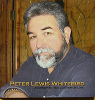 Journey To The Center Of Life  CD  by Peter Lewis Whitebird*
