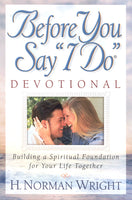 Before You Say I Do Devotional by H. Norman Wright