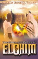 Dwelling Place of Elohim by Karen Taylor