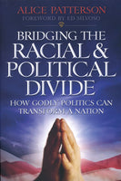 Bridging the Racial & Political Divide by Alice Patterson