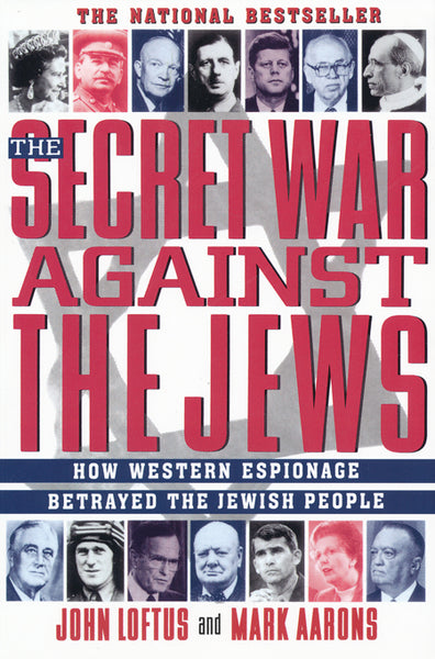Secret War Against The Jews by John Loftus and Mark Aarons