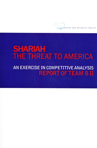 Shariah: The Threat To America - A report of Team B2