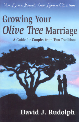 Growing Your Olive Tree Marriage by David J. Rudolph