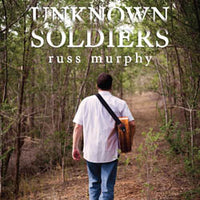 UNKNOWN SOLDIERS  CD - Russ Murphy