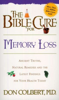 The Bible Cure for Memory Loss   by Don Colbert M.D.****