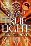 In Search of the True Light by Mike Shreve