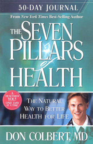 The Seven Pillars of Health 50 Day Journal by Don Colbert, MD