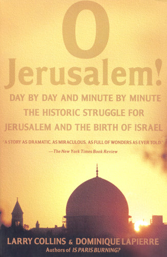 O Jerusalem! by Larry Collins & Dominique LaPierre