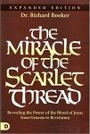 The Miracle of the Scarlet Thread NEW EXPANDED EDITION  by Richard Booker*