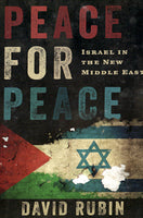 """Peace for Peace: Israel In The New Middle East"" by David Rubin"