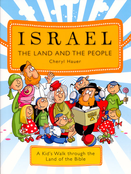 Israel the Land and the People by Cheryl Hauer