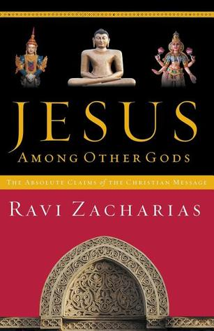 Jesus Among Other Gods by Ravi Zacharias