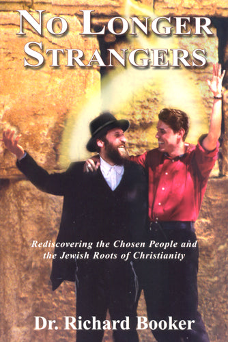 No Longer Strangers by Dr. Richard Booker