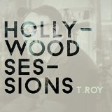 Hollywood Sessions  T.Roy CD - Ted Pearce*