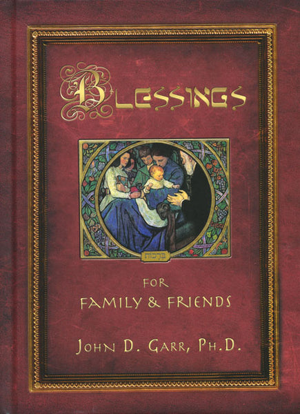Blessings for Family and Friends by John Garr
