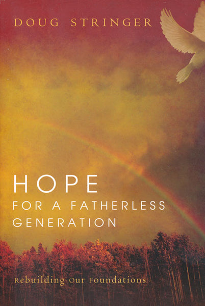 Hope For A Fatherless Generation by Doug Stringer