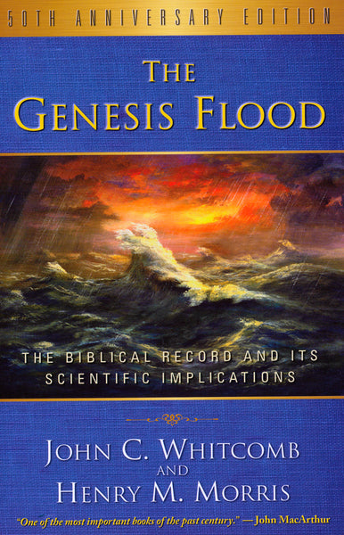 The Genesis Flood by John Whitcomb and Henry Morris III