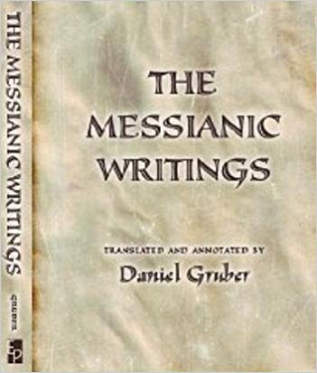 The Messianic Writings  by Daniel Gruber